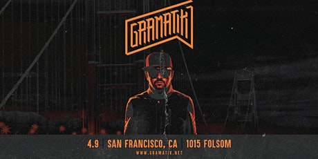 GRAMATIK at 1015 Folsom tickets