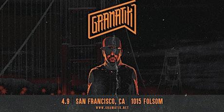 GRAMATIK at 1015 Folsom tickets
