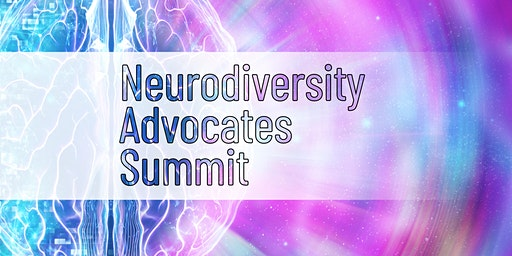 The Neurodiversity Advocates Summit