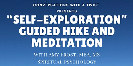 Conversations With a Twist's Self-Exploration Guided Hike and Meditation tickets