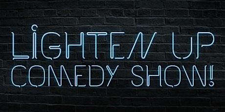 The Lighten Up Comedy Show! tickets