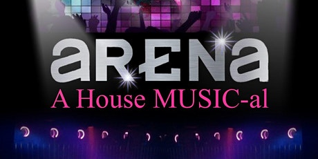 Arena A House MUSIC-al (Reading #4) tickets