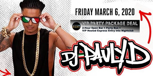 DJ PAULYD - FRIDAY 03-06-20 VIP Party Tour Event Tickets - Miami Beach