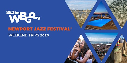 Newport Jazz Festival 2020: WBGO Weekend Package