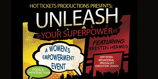 Unleash Your Superpower-A Women's Empowerment Event