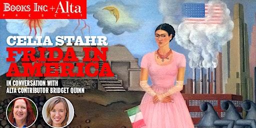Frida in America with Celia Stahr