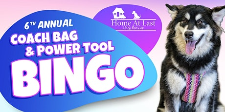 Home at Last Dog Rescue's 6th Annual Coach Bag + Power Tool Bingo tickets