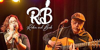 LIVE MUSIC- Robin and Bob