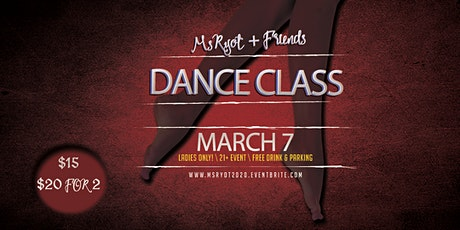 Ladies Only! MsRyot + Friends Dance Class tickets