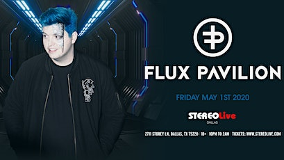 Flux Pavilion - Stereo Live Dallas tickets