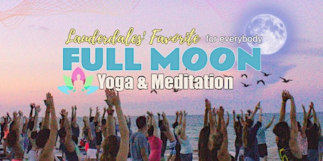 Super Full Moon Beach Yoga & Meditation Ft Lauderdale  - only $10 tickets