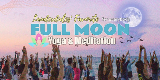 Super Full Moon Beach Yoga & Meditation Ft Lauderdale  - only $10