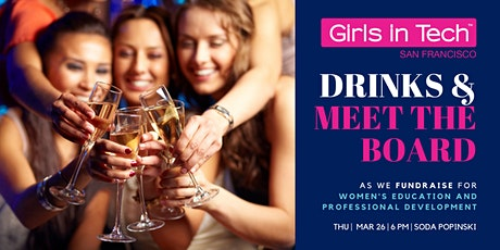 Girls in Tech SF Fundraiser: Drinks and Meet the Board! tickets