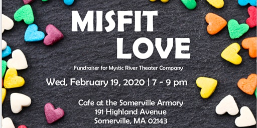 MISFIT LOVE Fundraiser for Mystic River Theater