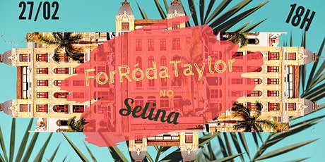 ForRódaTaylor no Selina! ingressos