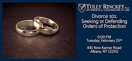Divorce 101: Seeking or Defending Orders of Protection