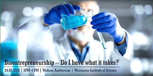 Bioentrepreneurship - Do I have what it takes?