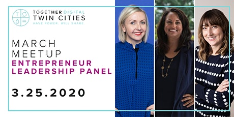 Twin Cities Together Digital March Meetup: Entrepreneur Leadership Panel tickets