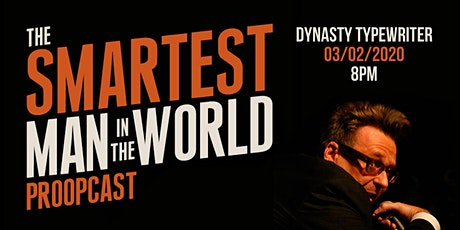 Smartest Man in the World Podcast LIVE! tickets
