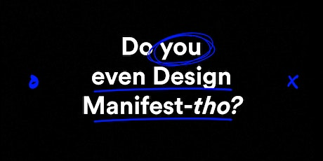 Do you even Design Manifest-tho? tickets