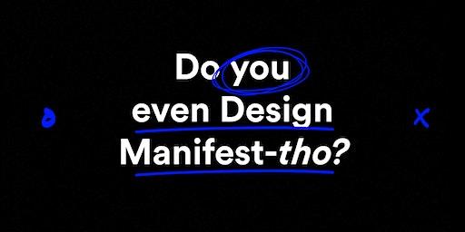 Do you even Design Manifest-tho?