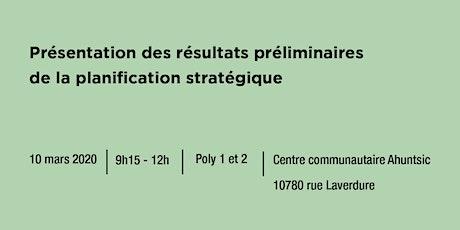 Présentation des résultats préliminaires - Planification stratégique Solidarité Ahuntsic tickets