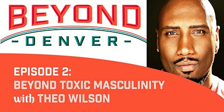 Beyond Denver #2: Toxic Masculinity tickets