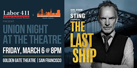 "Union Night at the Theatre: Sting stars in ""The Last Ship"" (SF) tickets"