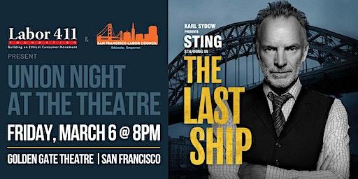 "Union Night at the Theatre: Sting stars in ""The Last Ship"" (SF)"