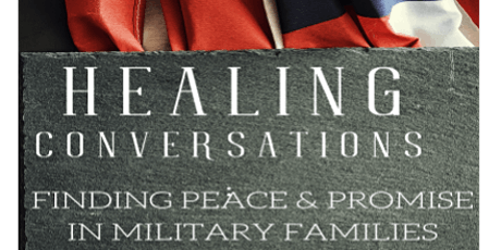 Healing Conversations:Finding Peace & Promise in Military Families tickets