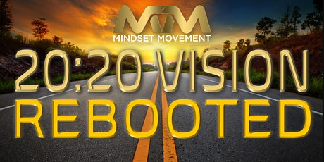 Mindset Movement 20:20 VISION REBOOTED tickets
