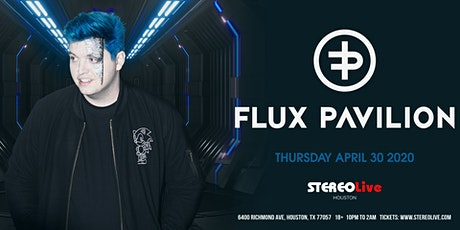 Flux Pavilion - Stereo Live Houston tickets