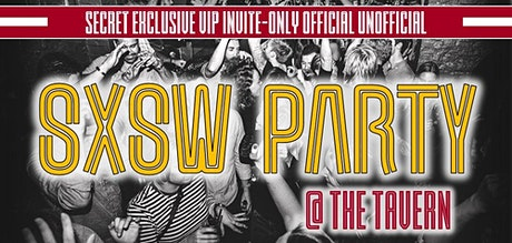 Secret Exclusive VIP Invite-Only SXSW Party tickets
