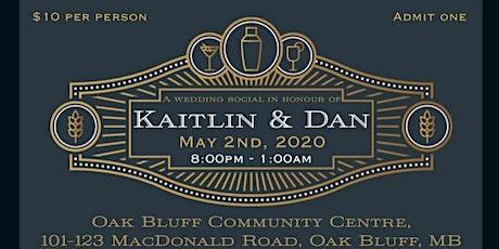 Kaitlin & Dan's Wedding Social tickets