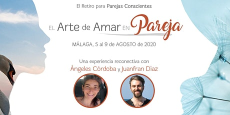 El Arte de Amar en Pareja - Retiro con Juanfran Díaz y Ángeles Córdoba entradas