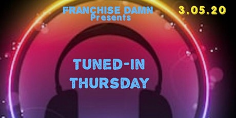 TUNED-IN THURSDAY tickets