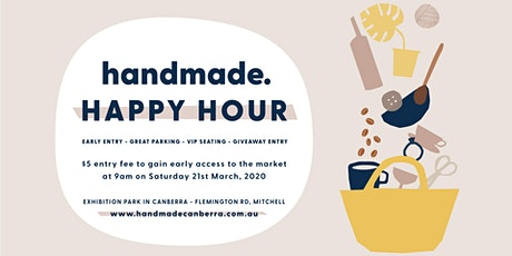 Handmade Canberra Happy Hour - March 21 & 22 Market  tickets