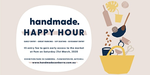 Handmade Canberra Happy Hour - March 21st 2020