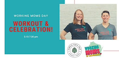 Working Moms Day: Workout & Celebration! tickets