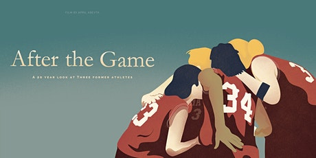 FILM PREMIERE - After the Game: A 20 Year Look at Three Former Athletes tickets