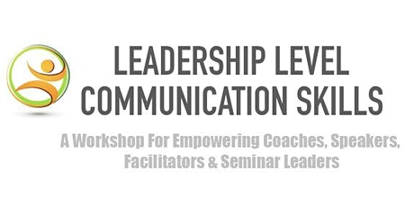 Leadership Level Communication Skills: Empowering Facilitators & Coaches tickets