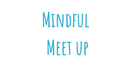 Mindful Meet Up - March tickets