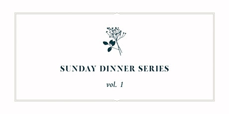 Published on Main - Sunday Dinner Series Vol. 1 tickets