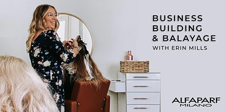 BUSINESS BUILDING & BALAYAGE - ERIN MILLS tickets