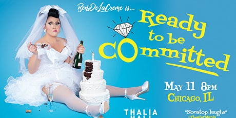 BenDeLaCreme is... Ready to Be Committed @ Thalia Hall tickets