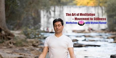 The Art of Meditation - Movement to Stillness tickets