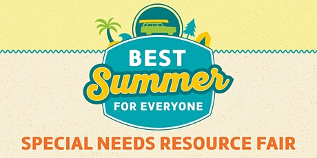 Best Summer for Everyone: Special Needs Resource Fair tickets