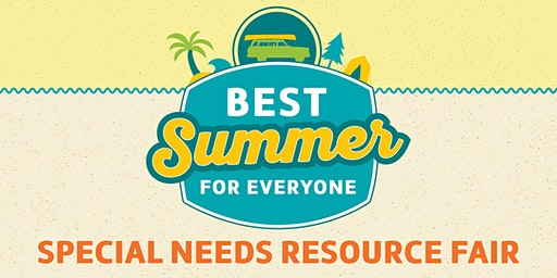 Best Summer for Everyone: Special Needs Resource Fair