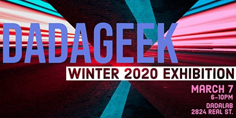 dadageek Winter 2020 Exhibition tickets