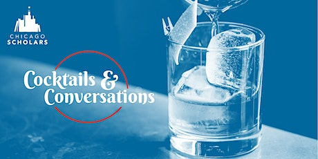 Cocktails & Conversations with Chicago Scholars - 2020 tickets